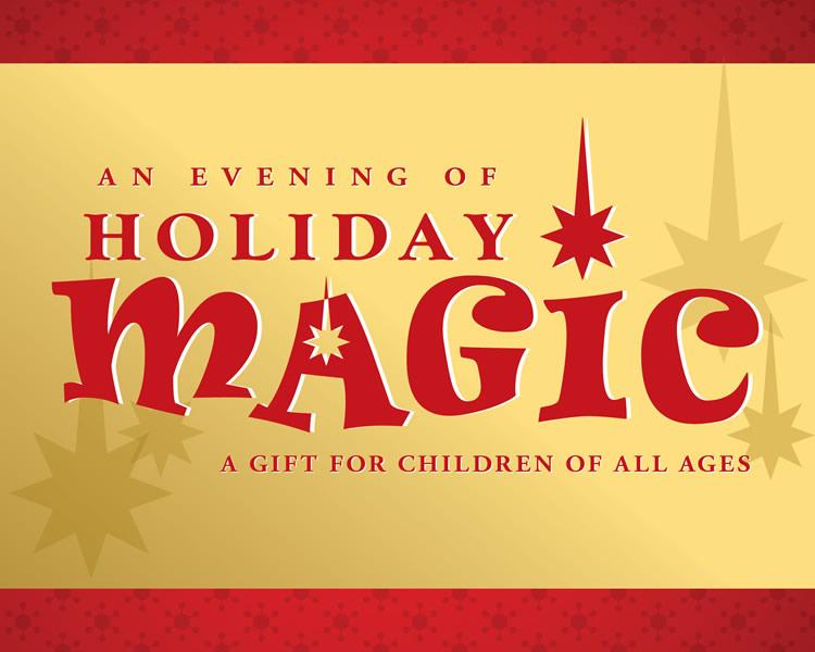 An Evening of Holdlay Magic